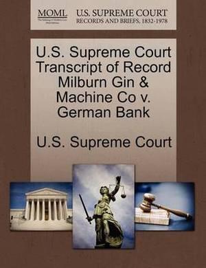 U.S. Supreme Court Transcript of Record Milburn Gin & Machine Co V. German Bank