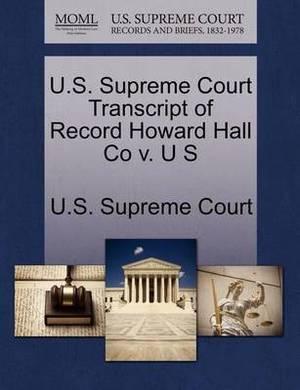 U.S. Supreme Court Transcript of Record Howard Hall Co V. U S