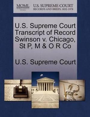 U.S. Supreme Court Transcript of Record Swinson V. Chicago, St P, M & O R Co