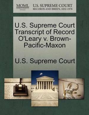 U.S. Supreme Court Transcript of Record O'Leary V. Brown-Pacific-Maxon