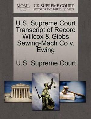 U.S. Supreme Court Transcript of Record Willcox & Gibbs Sewing-Mach Co V. Ewing
