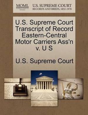 U.S. Supreme Court Transcript of Record Eastern-Central Motor Carriers Ass'n V. U S
