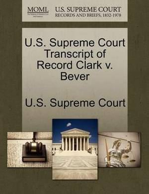 U.S. Supreme Court Transcript of Record Clark V. Bever