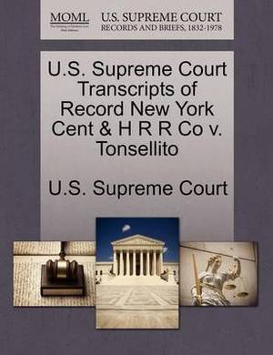 U.S. Supreme Court Transcripts of Record New York Cent & H R R Co V. Tonsellito