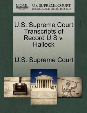 U.S. Supreme Court Transcripts of Record U S V. Halleck