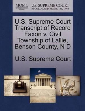 U.S. Supreme Court Transcript of Record Faxon V. Civil Township of Lallie, Benson County, N D