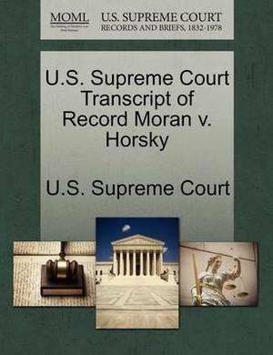 U.S. Supreme Court Transcript of Record Moran V. Horsky