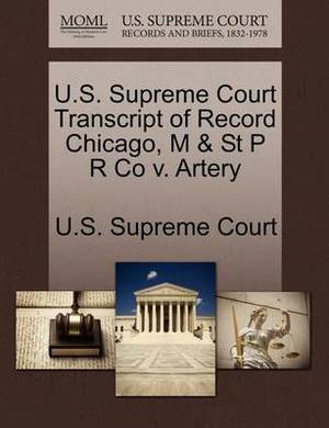 U.S. Supreme Court Transcript of Record Chicago, M & St P R Co V. Artery