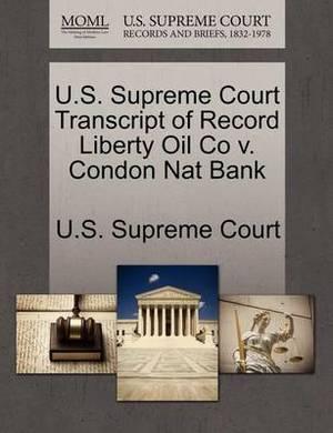 U.S. Supreme Court Transcript of Record Liberty Oil Co V. Condon Nat Bank