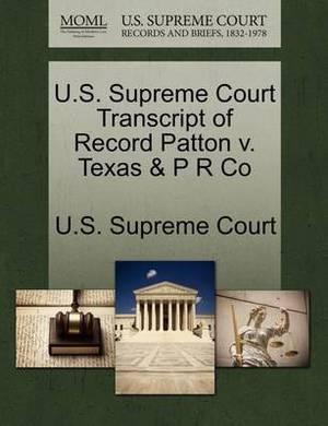 U.S. Supreme Court Transcript of Record Patton V. Texas & P R Co