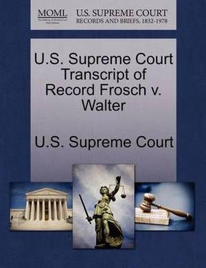 U.S. Supreme Court Transcript of Record Frosch V. Walter