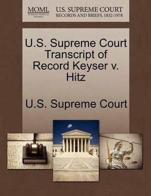 U.S. Supreme Court Transcript of Record Keyser V. Hitz