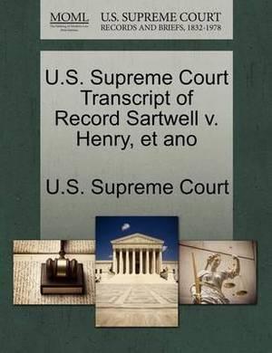 U.S. Supreme Court Transcript of Record Sartwell V. Henry, Et Ano