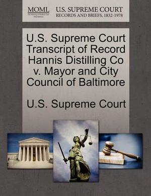 U.S. Supreme Court Transcript of Record Hannis Distilling Co V. Mayor and City Council of Baltimore