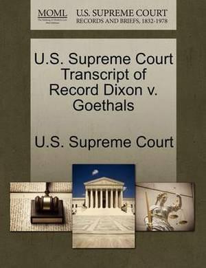 U.S. Supreme Court Transcript of Record Dixon V. Goethals