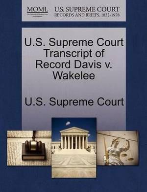 U.S. Supreme Court Transcript of Record Davis V. Wakelee