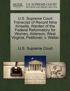 U.S. Supreme Court Transcript of Record Nina Kinsella, Warden of the Federal Reformatory for Women, Alderson, West Virginia, Petitioner, V. Walter