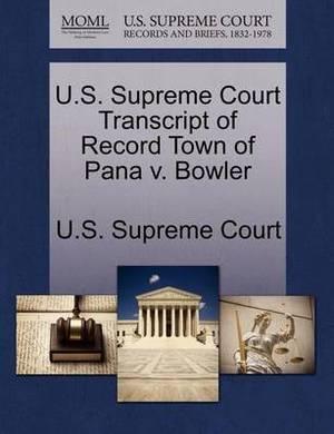 U.S. Supreme Court Transcript of Record Town of Pana V. Bowler