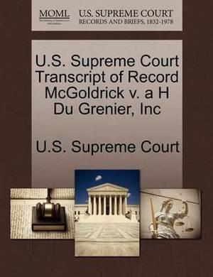 U.S. Supreme Court Transcript of Record McGoldrick V. A H Du Grenier, Inc