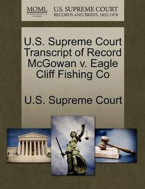 U.S. Supreme Court Transcript of Record McGowan V. Eagle Cliff Fishing Co