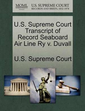 U.S. Supreme Court Transcript of Record Seaboard Air Line Ry V. Duvall