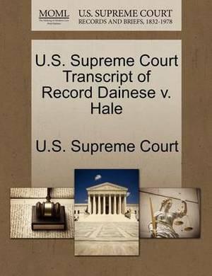 U.S. Supreme Court Transcript of Record Dainese V. Hale