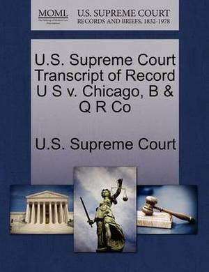 U.S. Supreme Court Transcript of Record U S V. Chicago, B & Q R Co