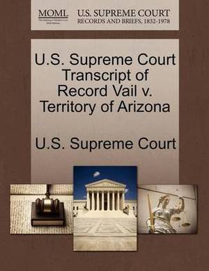 U.S. Supreme Court Transcript of Record Vail V. Territory of Arizona