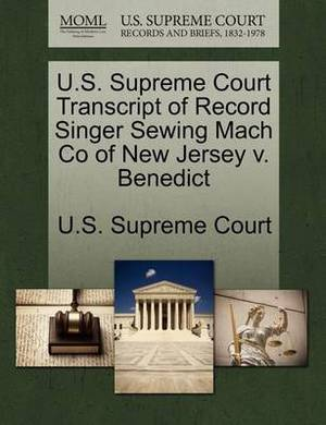 U.S. Supreme Court Transcript of Record Singer Sewing Mach Co of New Jersey V. Benedict