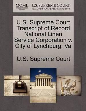U.S. Supreme Court Transcript of Record National Linen Service Corporation V. City of Lynchburg, Va