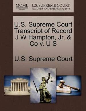 U.S. Supreme Court Transcript of Record J W Hampton, JR, & Co V. U S