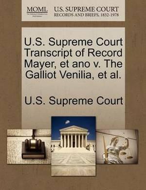 U.S. Supreme Court Transcript of Record Mayer, Et Ano V. the Galliot Venilia, et al.