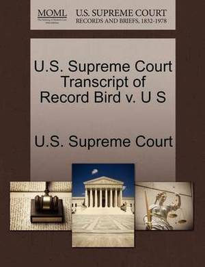 U.S. Supreme Court Transcript of Record Bird V. U S