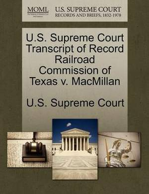 U.S. Supreme Court Transcript of Record Railroad Commission of Texas V. MacMillan