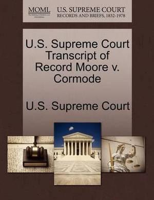 U.S. Supreme Court Transcript of Record Moore V. Cormode