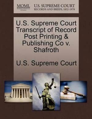 U.S. Supreme Court Transcript of Record Post Printing & Publishing Co V. Shafroth