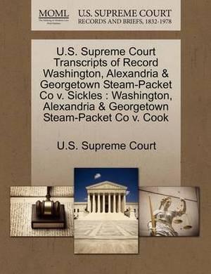 U.S. Supreme Court Transcripts of Record Washington, Alexandria & Georgetown Steam-Packet Co V. Sickles  : Washington, Alexandria & Georgetown Steam-Packet Co V. Cook