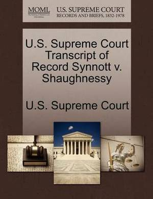 U.S. Supreme Court Transcript of Record Synnott V. Shaughnessy