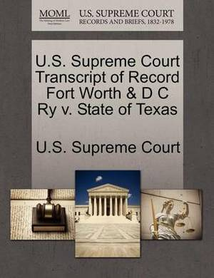 U.S. Supreme Court Transcript of Record Fort Worth & D C Ry V. State of Texas