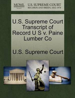U.S. Supreme Court Transcript of Record U S V. Paine Lumber Co