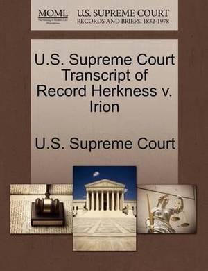 U.S. Supreme Court Transcript of Record Herkness V. Irion