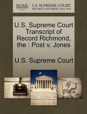 The U.S. Supreme Court Transcript of Record Richmond: Post V. Jones