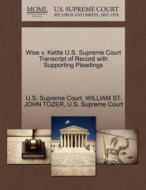 Wise V. Kettle U.S. Supreme Court Transcript of Record with Supporting Pleadings