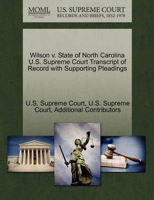 Wilson V. State of North Carolina U.S. Supreme Court Transcript of Record with Supporting Pleadings