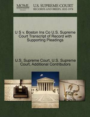 U S V. Boston Ins Co U.S. Supreme Court Transcript of Record with Supporting Pleadings