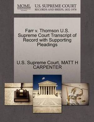 Farr V. Thomson U.S. Supreme Court Transcript of Record with Supporting Pleadings