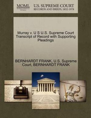 Murray V. U S U.S. Supreme Court Transcript of Record with Supporting Pleadings