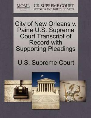 City of New Orleans V. Paine U.S. Supreme Court Transcript of Record with Supporting Pleadings