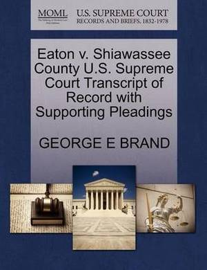 Eaton V. Shiawassee County U.S. Supreme Court Transcript of Record with Supporting Pleadings