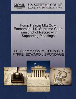 Hump Hairpin Mfg Co V. Emmerson U.S. Supreme Court Transcript of Record with Supporting Pleadings